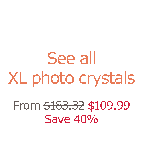 All extra large photo crystals